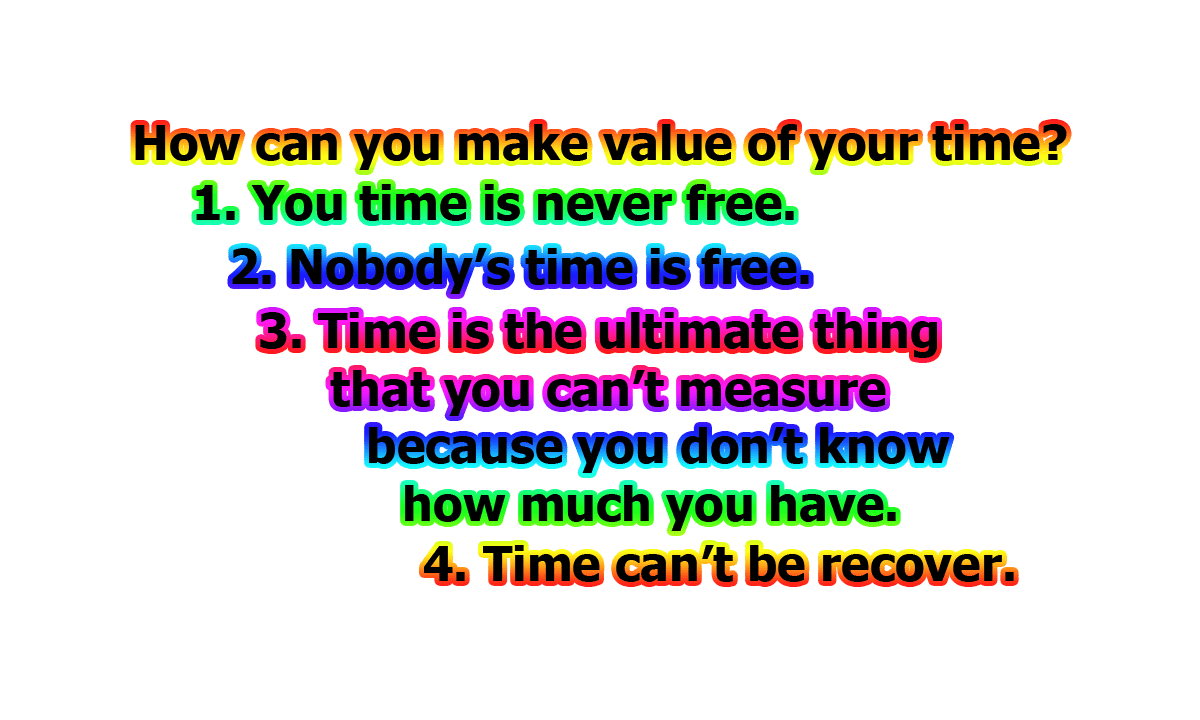 Figure: How can you make value of your time?