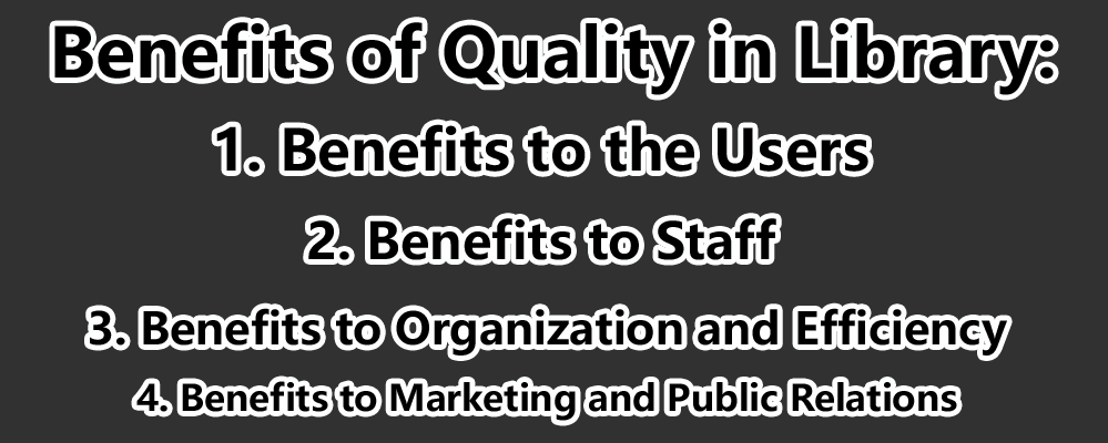 Quality  | Types of Quality | Benefits of Quality in Library | Quality of an Information Product and Service