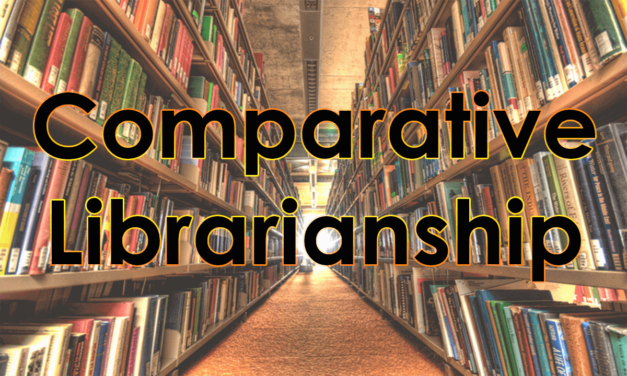 Comparative Librarianship   Definition, Types, Goals/aims, Benefits, Factors &  Difference between Comparative & International Librarianship
