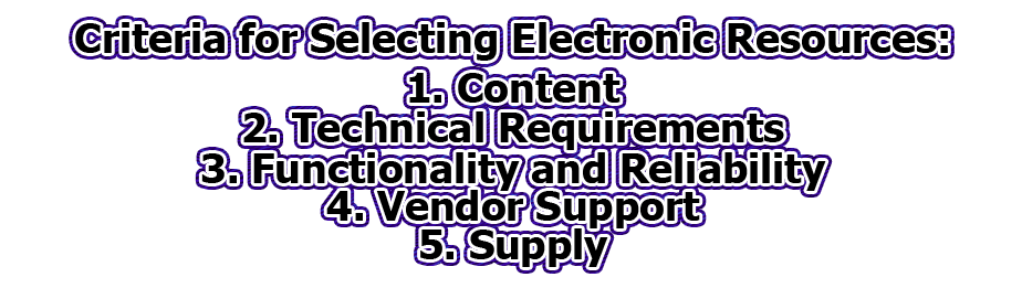 Criteria for Selecting Electronic Resources - Criteria for Selecting Electronic Resources