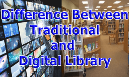 Difference between Traditional and Digital Library