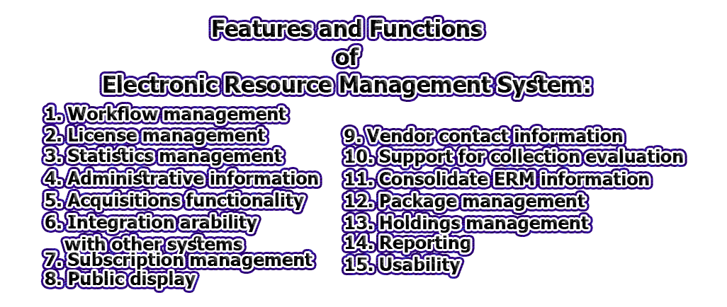 Features and Functions of Electronic Resource Management System - Features and Functions of Electronic Resource Management System