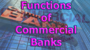 Functions of Commercial Banks 300x169 - Functions of Commercial Banks