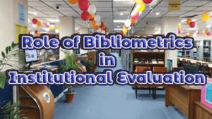 Role of bibliometrics in institutional evaluation 300x169 - Role of bibliometrics in institutional evaluation