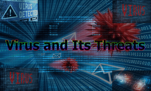 Virus and Its Threats | Tips and tools to prevent virus into the system